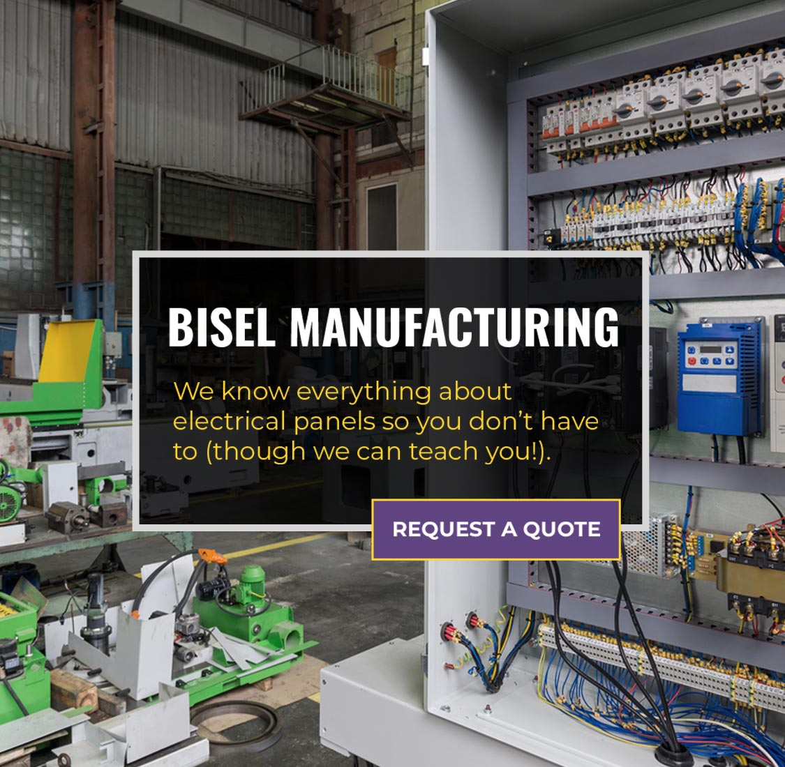 Bisel Manufacturing knows everything about electrical panels to you don't have to.